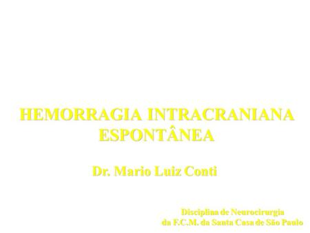 HEMORRAGIA INTRACRANIANA ESPONTÂNEA