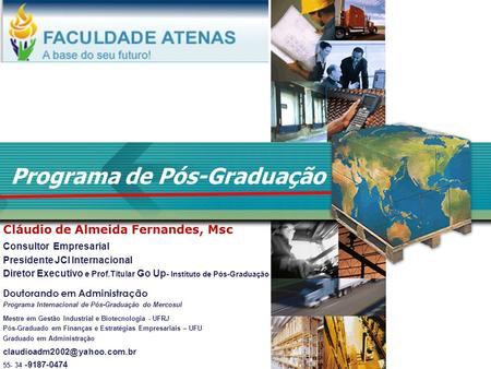 Copyright © 2006 by Pearson Education 15-1 1 Copyright © 2006 by Pearson Education 15-1 1 Programa de Pós-Graduação Prof. Cláudio de Almeida Fernandes.
