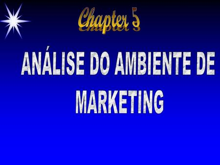 Chapter 5 ANÁLISE DO AMBIENTE DE MARKETING.