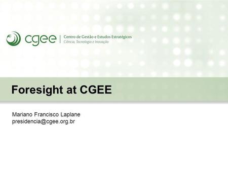Mariano Francisco Laplane Foresight at CGEE.