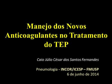 Manejo dos Novos Anticoagulantes no Tratamento do TEP