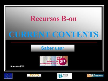 Recursos B-on CURRENT CONTENTS Saber usar Novembro,2008.