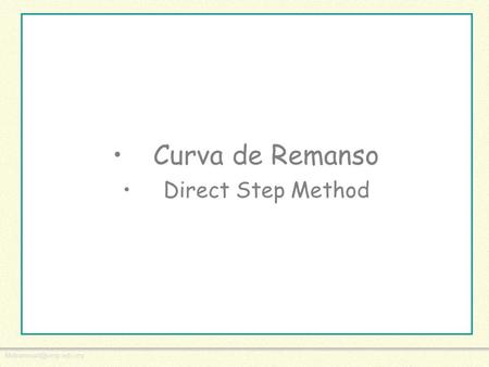 Curva de Remanso Direct Step Method.