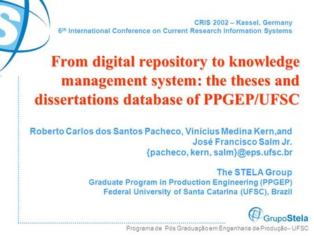 From digital repository to knowledge management system: the theses and dissertations database of PPGEP/UFSC Roberto Carlos dos Santos Pacheco, Vinícius.