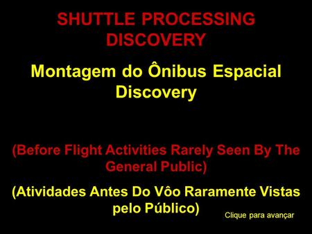 SHUTTLE PROCESSING DISCOVERY Montagem do Ônibus Espacial Discovery (Before Flight Activities Rarely Seen By The General Public) (Atividades Antes Do Vôo.