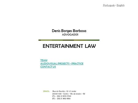ENTERTAINMENT LAW Denis Borges Barbosa Português - English ADVOGADOS