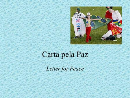 Carta pela Paz Letter for Peace.