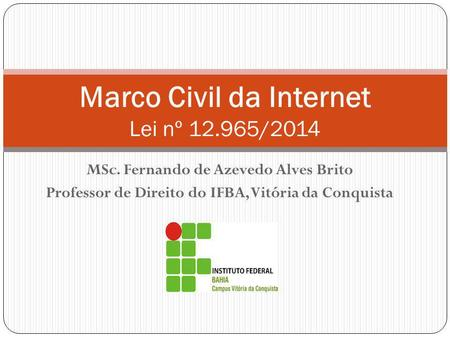 Marco Civil da Internet Lei nº /2014