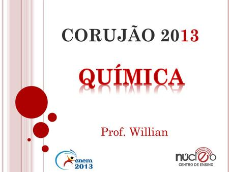 CORUJÃO 2013 QUÍMICA Prof. Willian.