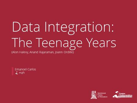 Emanoel Carlos Data Integration: The Teenage Years (Alon Halevy, Anand Rajaraman, Joann Ordille) ecgfs.
