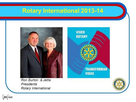 Rotary International 2013-14 Suely Manhães coordenadora Ron Burton & Jetta Presidente Rotary International.