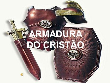 ARMADURA DO CRISTÃO.