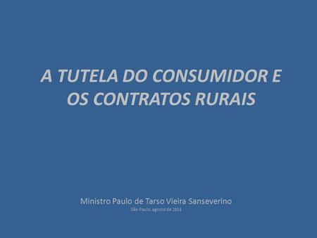 A TUTELA DO CONSUMIDOR E OS CONTRATOS RURAIS