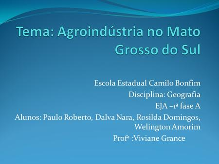 Tema: Agroindústria no Mato Grosso do Sul