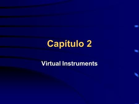 Capítulo 2 Virtual Instruments.