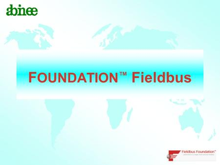 FOUNDATION™ Fieldbus.