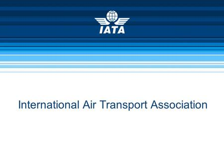 International Air Transport Association. IATA 3/30/20152 Associação Internacional para Empresas Aéreas no mundo 240 empresas de passegeiros e carga 84%