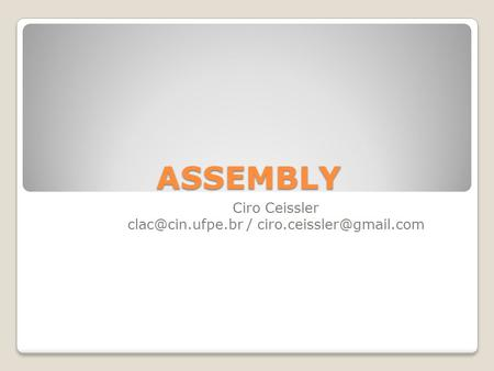 ASSEMBLY Ciro Ceissler /