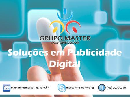 Mastersmsmarketing.com.brmastersmsmarketing (48) 99726949.
