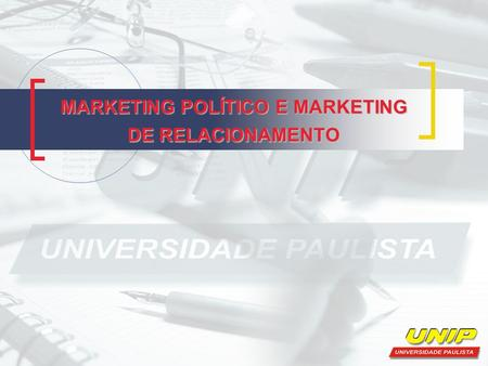 MARKETING POLÍTICO E MARKETING DE RELACIONAMENTO.