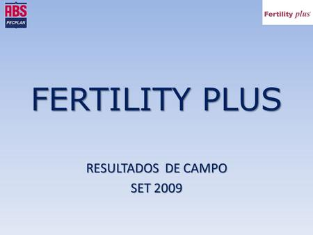 FERTILITY PLUS RESULTADOS DE CAMPO SET 2009. Comparativo de prenhez realizado entre o Fertility Plus e os 3 touros do grupo isoladamente. No gráfico da.