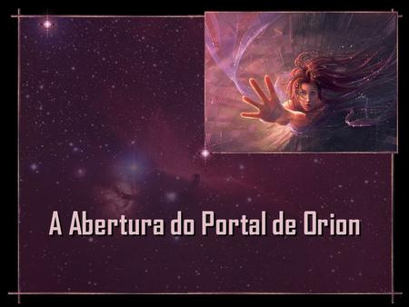 A Abertura do Portal de Orion