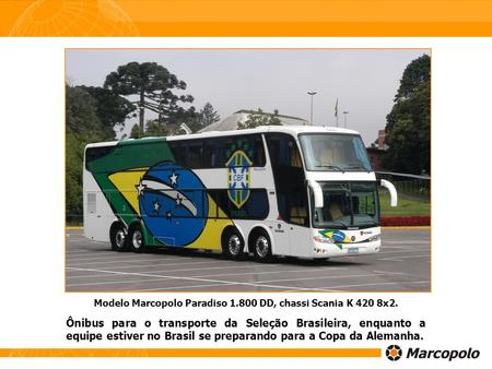 Modelo Marcopolo Paradiso DD, chassi Scania K 420 8x2.
