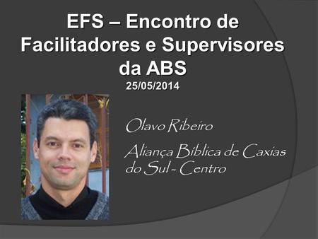 EFS – Encontro de Facilitadores e Supervisores da ABS 25/05/2014