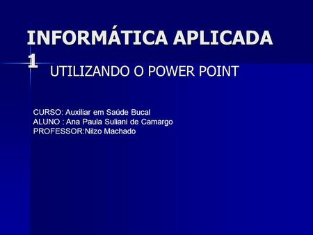 UTILIZANDO O POWER POINT