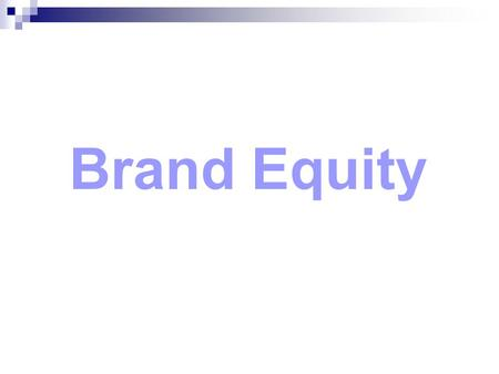 Brand Equity.