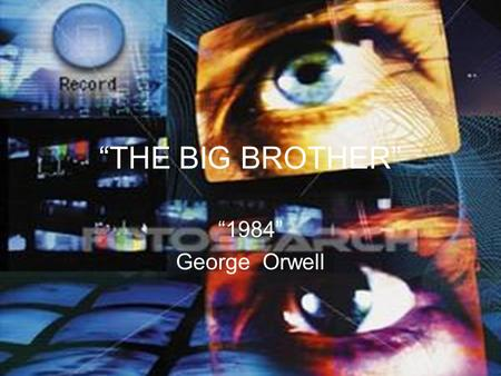 """THE BIG BROTHER"" ""1984"" George Orwell."