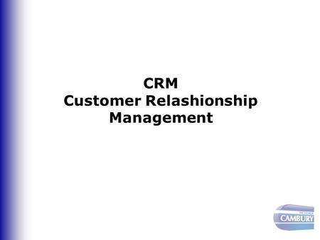 CRM Customer Relashionship Management