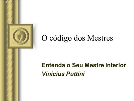 Entenda o Seu Mestre Interior Vinicius Puttini