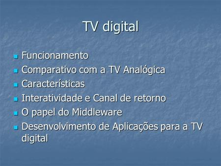 TV digital Funcionamento Comparativo com a TV Analógica