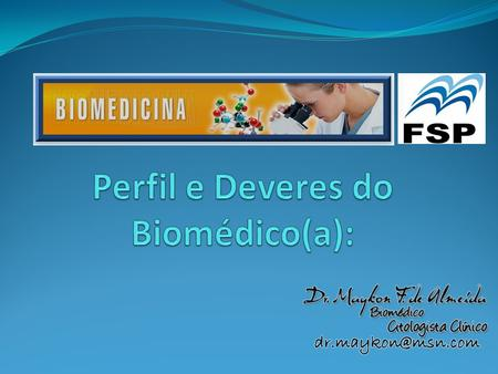 Perfil e Deveres do Biomédico(a):
