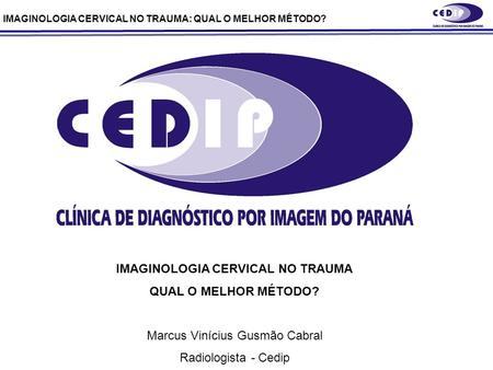 IMAGINOLOGIA CERVICAL NO TRAUMA