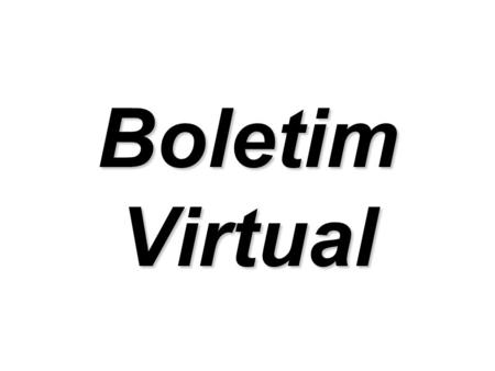 Boletim Virtual.