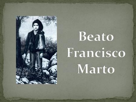 Beato Francisco Marto.