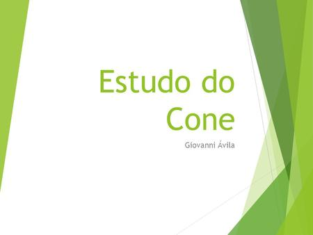 Estudo do Cone Giovanni Ávila.