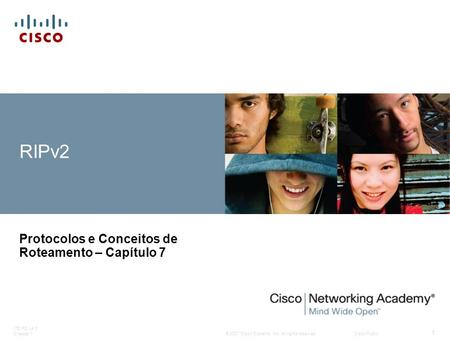 © 2007 Cisco Systems, Inc. All rights reserved.Cisco Public ITE PC v4.0 Chapter 1 1 RIPv2 Protocolos e Conceitos de Roteamento – Capítulo 7.