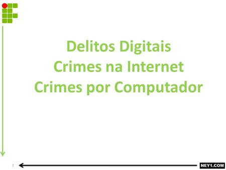 Delitos Digitais Crimes na Internet Crimes por Computador 1.