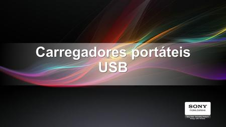 Carregadores portáteis USB Sony Rela - Recording Media & Energy Latin America.