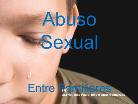 Abuso Sexual Entre Familiares 8ºD