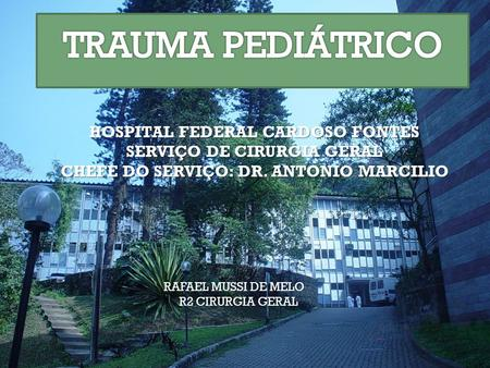TRAUMA PEDIÁTRICO HOSPITAL FEDERAL CARDOSO FONTES