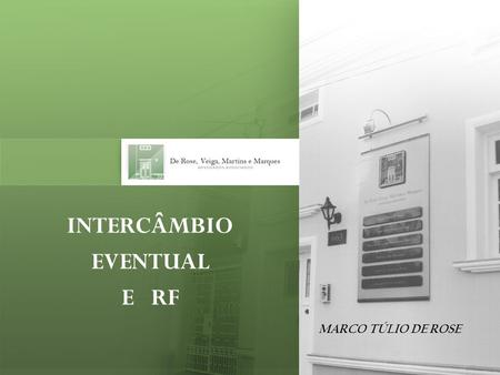 INTERCÂMBIO EVENTUAL E RF
