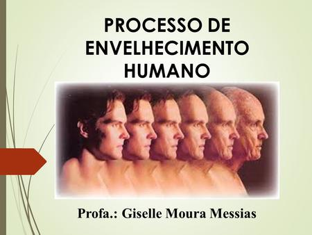 Profa.: Giselle Moura Messias