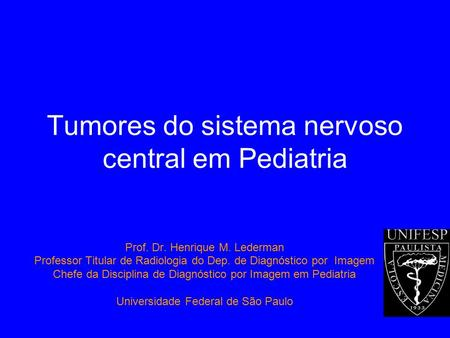Tumores do sistema nervoso central em Pediatria