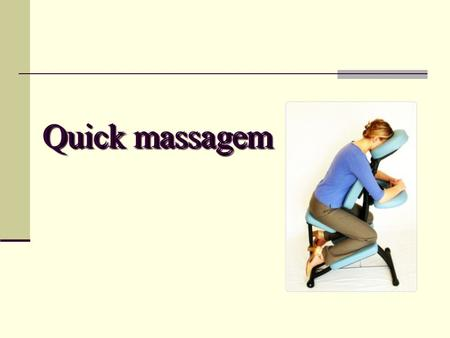Quick massagem.
