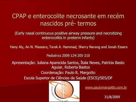 CPAP e enterocolite necrosante em recém nascidos pré- termos (Early nasal continuous positive airway pressure and necrotizing enterocolitis in preterm.