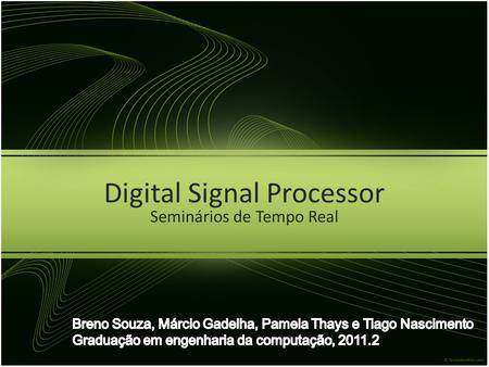Digital Signal Processor Seminários de Tempo Real.